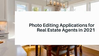 Photo Editing Applications for Real Estate Agents in 2021