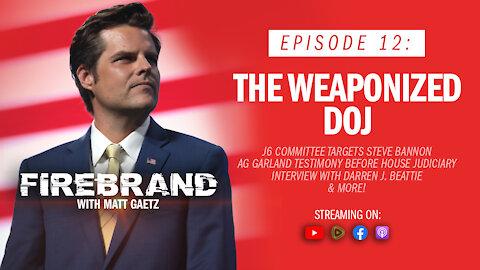 Episode 12: The Weaponized DOJ (feat. Dr. Darren J. Beattie) – Firebrand with Matt Gaetz