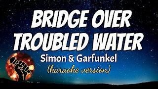 BRIDGE OVER TROUBLED WATER - SIMON & GERFUNKEL (karaoke version)