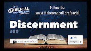 Get Biblical Understanding #80 - Discernment