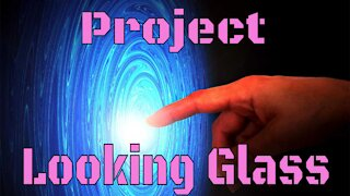 The Origins Of Project Looking Glass