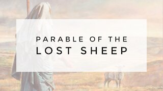 10.28.20 Wednesday Lesson - PARABLE OF THE LOST SHEEP