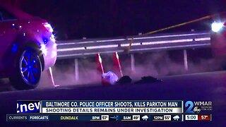 Baltimore County officer shoots, kills Parkton man on Tuesday
