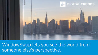 WindowSwap lets you see the world from someone else's perspective.