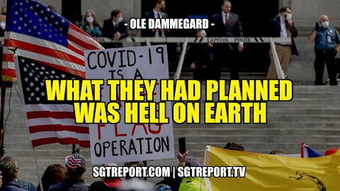 WHAT THEY *REALLY* HAD PLANNED WAS HELL ON EARTH -- OLE DAMMEGARD