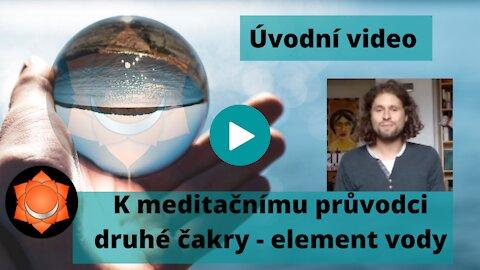 Úvodní video k meditačnímu průvodci druhé čakry