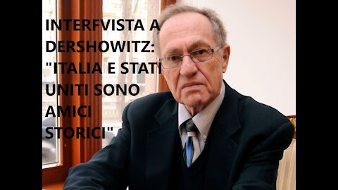 """Intervista a Dershowitz: """"Tra Italia e Stati Uniti c'è una relazione molto profonda"""""""
