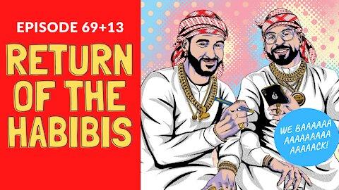Return of the Habibis (82 aka 69+13) | Habibi Power Hour