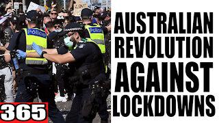 365. Australian Revolution AGAINST Lockdowns