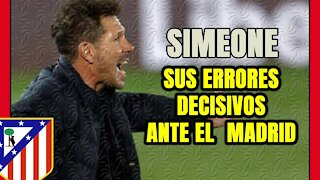 SIMEONE quedó señalado tras el derbi ante el REAL MADRID: ¿Cuáles fueros sus ERRORES?