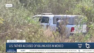 U.S. father accused of killing kids in Mexico