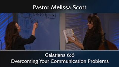 Galatians 6:6 – Overcoming Your Communication Problems