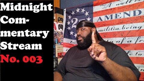 Midnight Commentary Stream No. 003