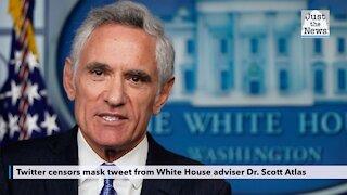 Twitter censors mask tweet from White House adviser Dr. Scott Atlas