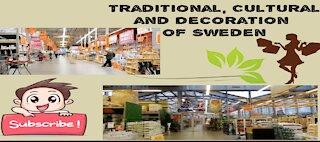 Traditional values, Culture and Decoration In Sweden | Arts and Designs in European union