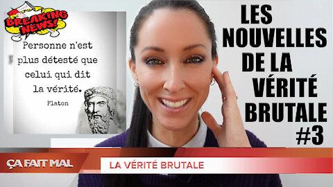Les Nouvelles de la VÉRITÉ BRUTALE #3