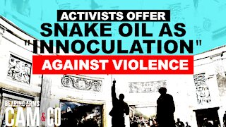 "Gun Control Activists Offer Snake Oil As ""Innoculation"" Against Violence"