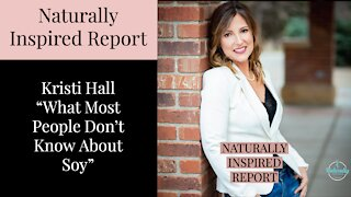 Kristi Hall - What Most People Don't Know About Soy