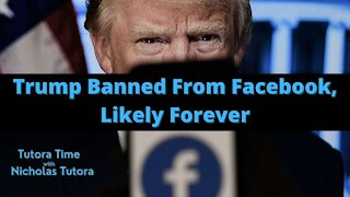 Tutora Time: Trump Banned From Facebook, Likely Forever
