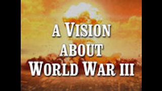 A Vision About World War lll