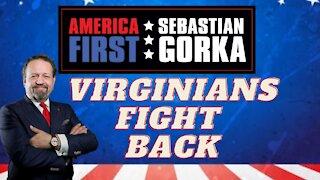 Virginians fight back. Sebastian Gorka on AMERICA First