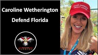 Caroline Wetherington, Co-founder of Defend Florida