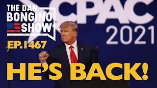 Ep. 1467 He's Back! - The Dan Bongino Show