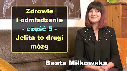 Zdrowie i odmładzanie, cz. 5 - Jelita to drugi mózg - Beata Miłkowska