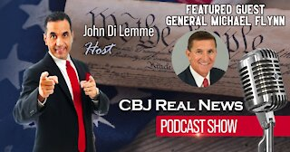 General Michael Flynn LIVE on the CBJ Real News Podcast Show with John Di Lemme