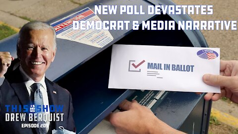 New Poll Delivers Blow to Democrat and Mainstream Media Narrative Surrounding Election   Ep 209
