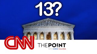 13 Supreme Court Justices?