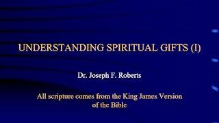 Spiritual Gifts 1 - Understanding Part 1