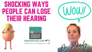 Shocking Ways Hearing Loss Can Occur