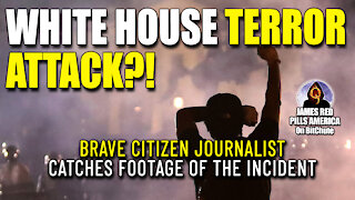 BREAKING VIDEO FOOTAGE! Live Streaming Patriot Reports Attempted White House Domestic Terror Attack!