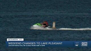 Weekend changes to Lake Pleasant