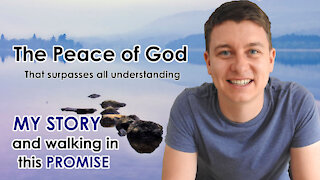 The Peace of God that Surpasses all Understanding | My Story | God's Promise | Christian Video