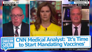"""CNN Medical Analyst: """"It's Time to Start Mandating Vaccines"""""""