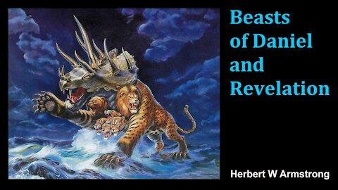 Beasts of Daniel and Revelation - Herbert W Armstrong - Radio Broadcast