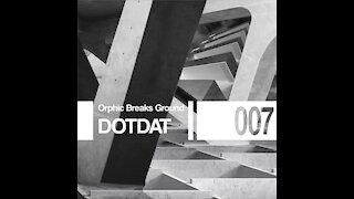 Dotdat @ Orphic Breaks Ground #007