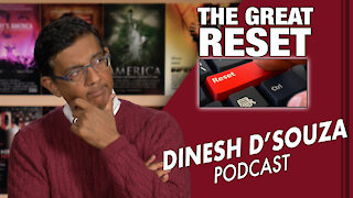 THE GREAT RESET Dinesh D'Souza Podcast Ep19