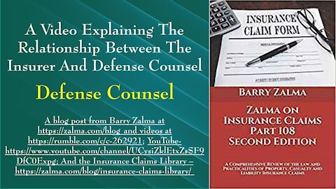 A Video Explaining the Relationship Between the Insurer and Defense Counsel