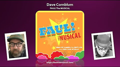 Sage of Quay™ - Interview with Dave Cornblum - FAUL! The Musical! (Original Music - Paul Is Dead)