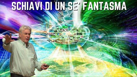 David Icke - Phantom Self (Schiavi di un Sé fantasma) ITA