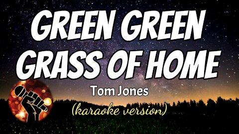 GREEN GREEN GRASS OF HOME - TOM JONES (karaoke version)