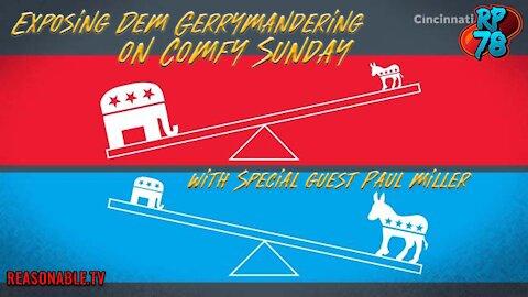 Paul Miller Exposing Dem Gerrymandering Efforts on Comfy Sunday