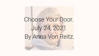 Choose Your Door July 24, 2021 By Anna Von Reitz