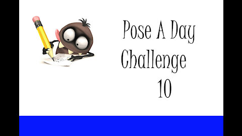 Pose A Day Challenge 10