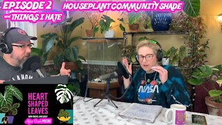House Plant Community Shade Part 1 - HSL After Dark Podcast Ep2