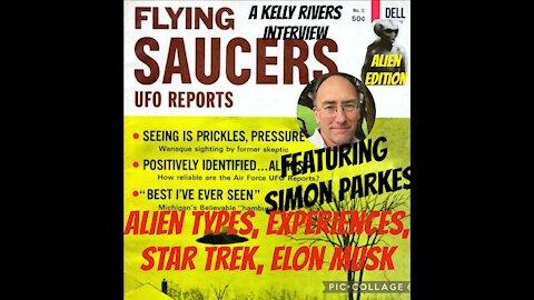 Simon Parkes: Grey Aliens, Kelly's alien experience, Star Trek, Elon, disclosure