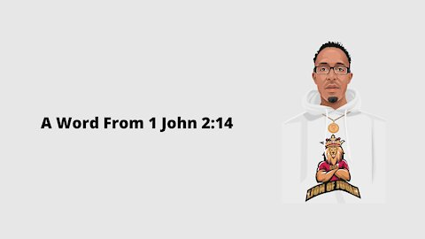 A Word From 1 John 2:14